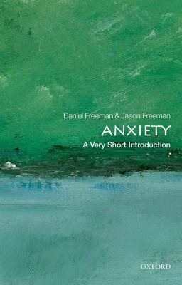 Anxiety By Freeman, Daniel/ Freeman, Jason