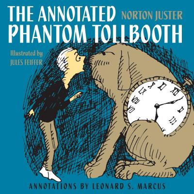 The Annotated Phantom Tollbooth By Juster, Norton/ Feiffer, Jules (ILT)/ Marcus, Leonard S. (CON)