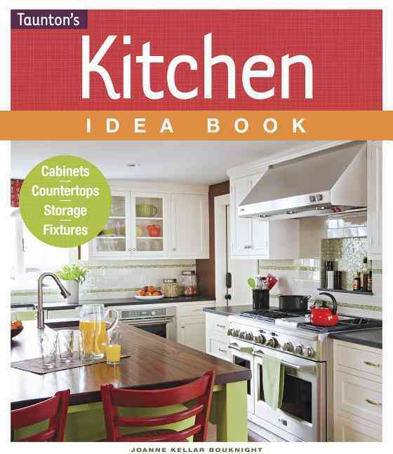 Kitchen Idea Book By Bouknight, Joanne Kellar